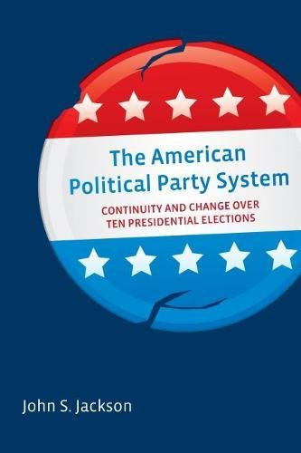 9780815726371: The American Political Party System: Continuity and Change Over Ten Presidential Elections