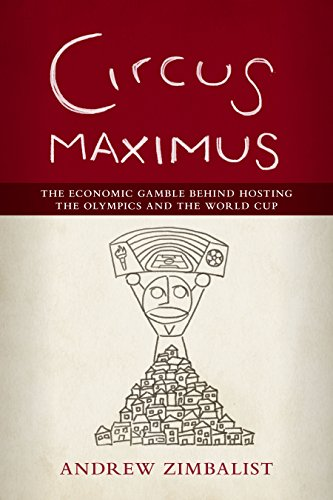 9780815726517: Circus Maximus: The Economic Gamble Behind Hosting the Olympics and the World Cup