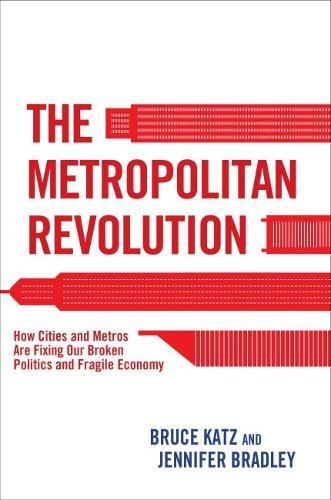 9780815726593: The Metropolitan Revolution: How Cities and Metros Are Fixing Our Broken Politics and Fragile Economy