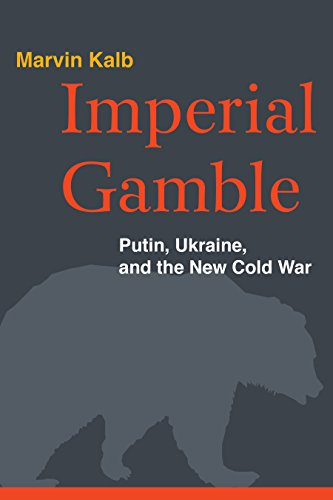 9780815726647: Imperial Gamble: Putin, Ukraine, and the New Cold War