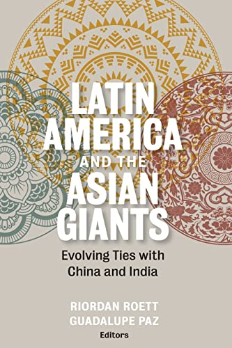 9780815726968: Latin America and the Asian Giants: Evolving Ties with China and India