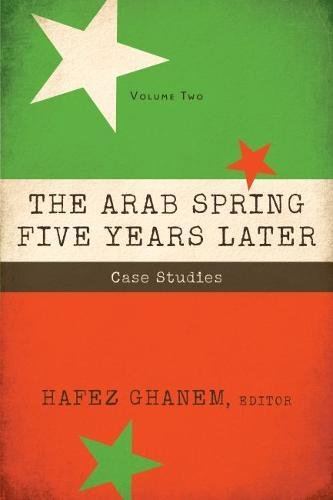The Arab Spring Five Years Later: Case Studies (Paperback): Hafez Ghanem