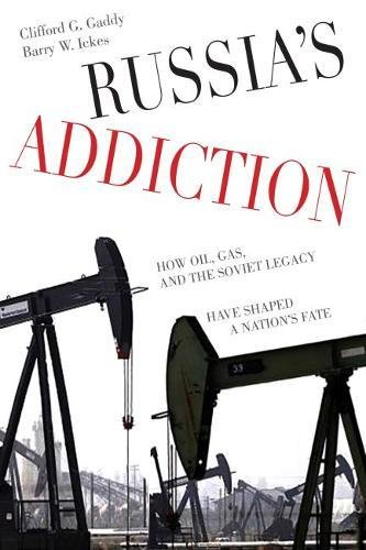 9780815727705: Russia's Addiction: How Oil, Gas, and the Soviet Legacy Have Shaped a Nation's Fate