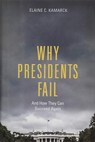 9780815727781: Why Presidents Fail And How They Can Succeed Again
