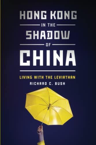 Hong Kong in the Shadow of China: Living with the Leviathan (Paperback): Richard C. Bush