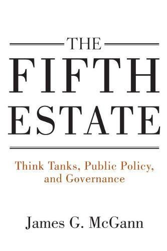 The Fifth Estate: Think Tanks, Public Policy, and Governance (Hardcover): James G. McGann