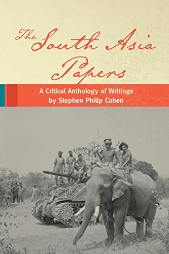 The South Asia Papers: A Critical Anthology of Writings by Stephen Philip Cohen: Cohen, Stephen P.