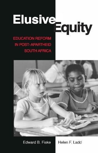 Elusive Equity: Education Reform in Post-Apartheid South Africa (0815728409) by Fiske, Edward B.; Ladd, Helen F.