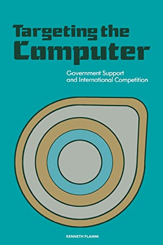 9780815728511: Targeting the Computer: Government Support and International Competition