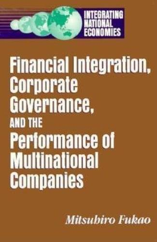 Financial Integration, Corporate Governance, and the Performance of Multinational Companies (...