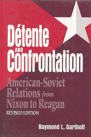9780815730415: Detente and Confrontation: American-Soviet Relations from Nixon to Reagan