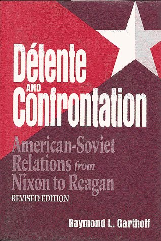 9780815730422: Detente and Confrontation: American-Soviet Relations from Nixon to Reagan