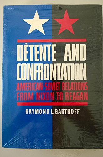 9780815730439: Detente and Confrontation: American-Soviet Relations from Nixon to Reagan
