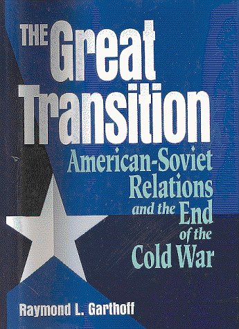 9780815730590: The Great Transition: American-Soviet Relations and the End of the Cold War