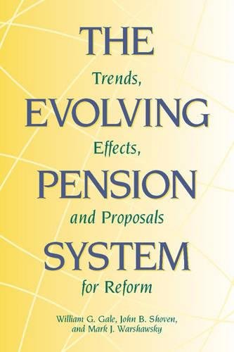 The Evolving Pension System: Trends, Effects and Proposals for Reform (Hardback)
