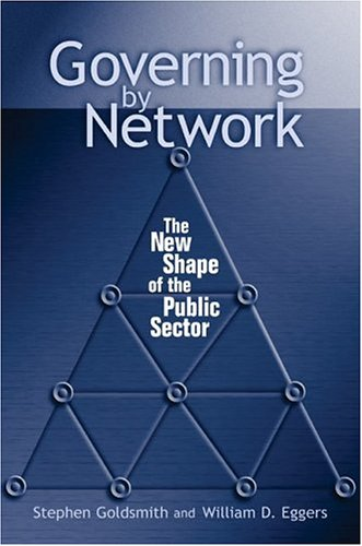 9780815731283: Governing by Network: The New Shape of the Public Sector