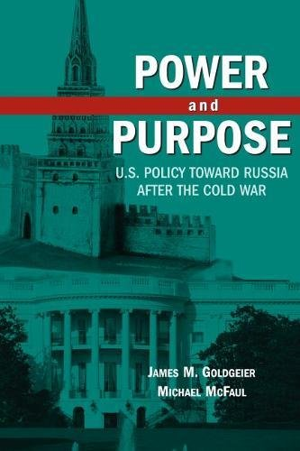 9780815731740: Power and Purpose: U.S. Policy toward Russia After the Cold War