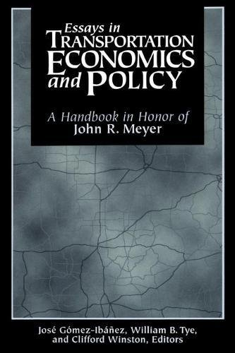 9780815731818: Essays in Transportation Economics and Policy: A Handbook in Honor of John R.Meyer