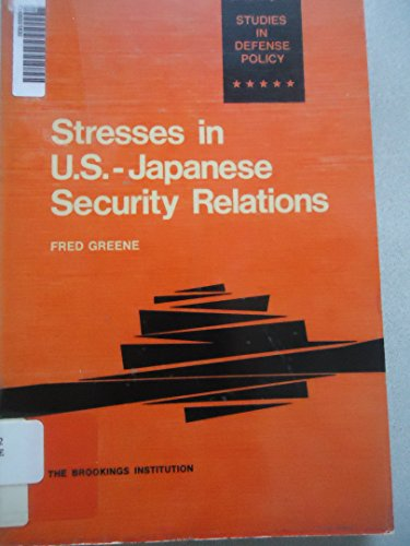 9780815732716: Stresses in U.S.: Japanese Security Relations (Studies in defense policy)