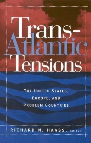 Trans-Atlantic Tensions: The United States, Europe, and Problem Countries (Hardback)