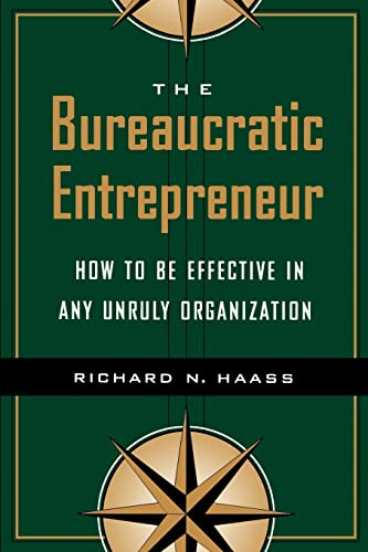 9780815733539: The Bureaucratic Entrepreneur: How to Be Effective in Any Unruly Organization