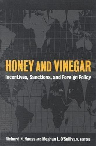 9780815733560: Honey and Vinegar: Incentives, Sanctions, and Foreign Policy