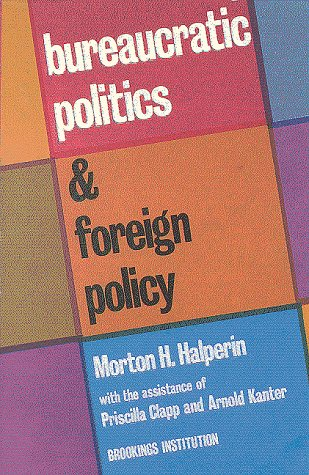 9780815734079: Bureaucratic Politics and Foreign Policy