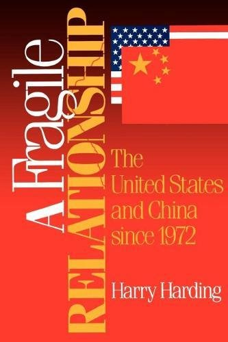 A Fragile Relationship: The United States and China Since 1972 (Hardback): Harry Harding