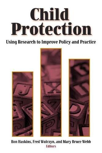 Child Protection: Using Research to Improve Policy and Practice (Hardback)