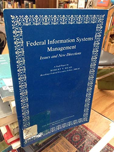 Federal Information Systems Management: Robert V. Head
