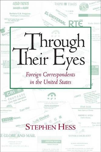 9780815735847: Through Their Eyes: Foreign Correspondents in the United States (Newswork)