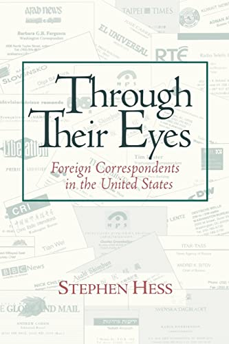 9780815735854: Through Their Eyes: Foreign Correspondents in the United States (Newswork)