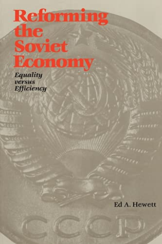 Reforming the Soviet Economy: Equality vs. Efficiency - Hewett, Ed A.