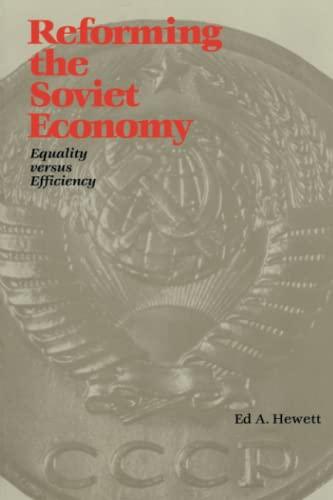 Reforming the Soviet Economy: Equality vs. Efficiency - Hewett, Ed A.