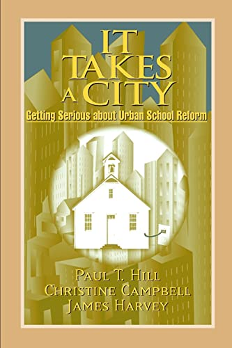 9780815736394: It Takes a City: Getting Serious about Urban School Reform