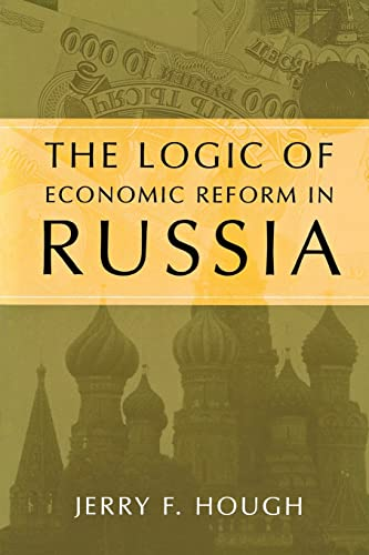 9780815737537: The Logic of Economic Reform in Russia