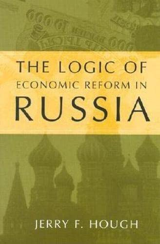 9780815737544: The Logic of Economic Reform in Russia