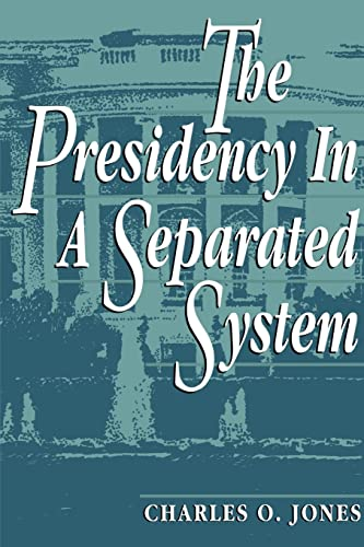 9780815747093: The Presidency in a Separated System