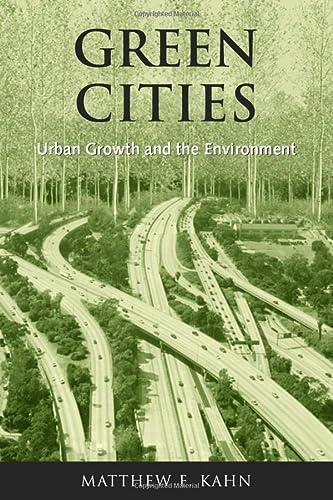 Green Cities: Urban Growth and the Environment (Hardback): Matthew E. Kahn