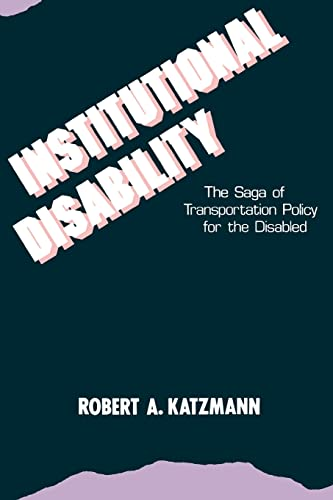 9780815748335: Institutional Disability: The Saga of Transportation Policy for the Disabled