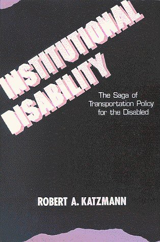 9780815748342: Institutional Disability: The Saga of Transportation Policy for the Disabled