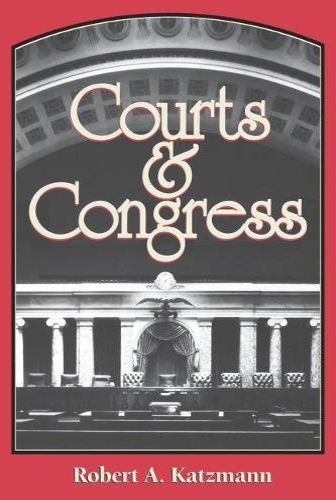 Courts and Congress (Hardback): Robert A. Katzmann