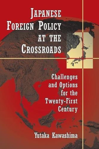9780815748694: Japanese Foreign Policy at the Crossroads: Challenges and Options for the Twenty-First Century