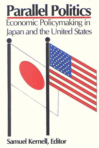 9780815748922: Parallel Politics: Economic Policymaking in Japan and the United States