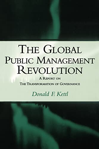 The Global Public Management Revolution: A Report on the Transformation of Governance (0815749171) by Kettl, Donald F.