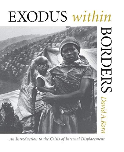 Exodus within Borders: An Introduction to the Crisis of Internal Displacement: Korn, David A.