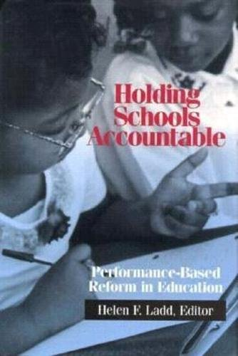 9780815751045: Holding Schools Accountable: Performance-Based Reform in Education