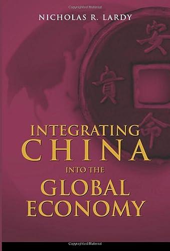 Integrating China into the Global Economy: Nicholas R. Lardy