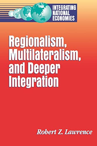 9780815751816: Regionalism, Multinationalism, and Deeper Integration (Integrating National Economies)