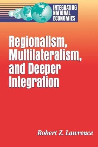 9780815751823: Regionalism, Multinationalism, and Deeper Integration (Integrating National Economies)